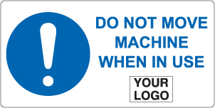 Do not move machine when in use