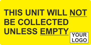 Unit will not be collected unless empty